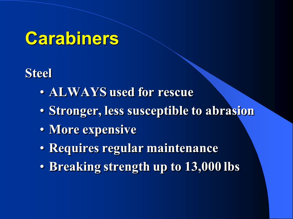 Carabiners Steel ALWAYS used for rescue
