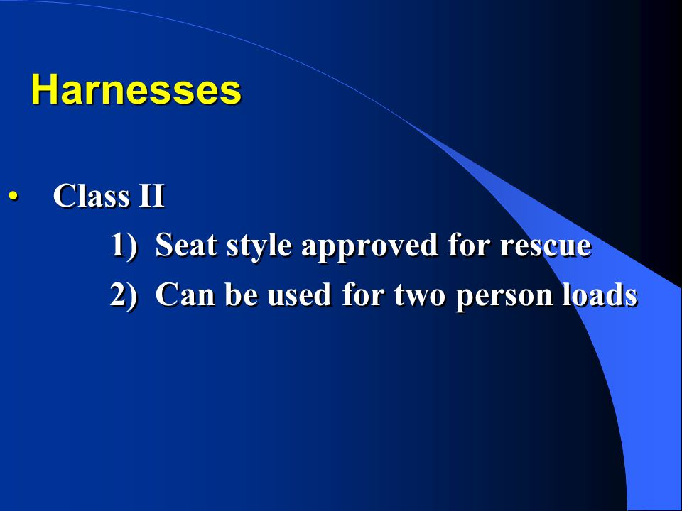 Harnesses Class II Seat style approved for rescue