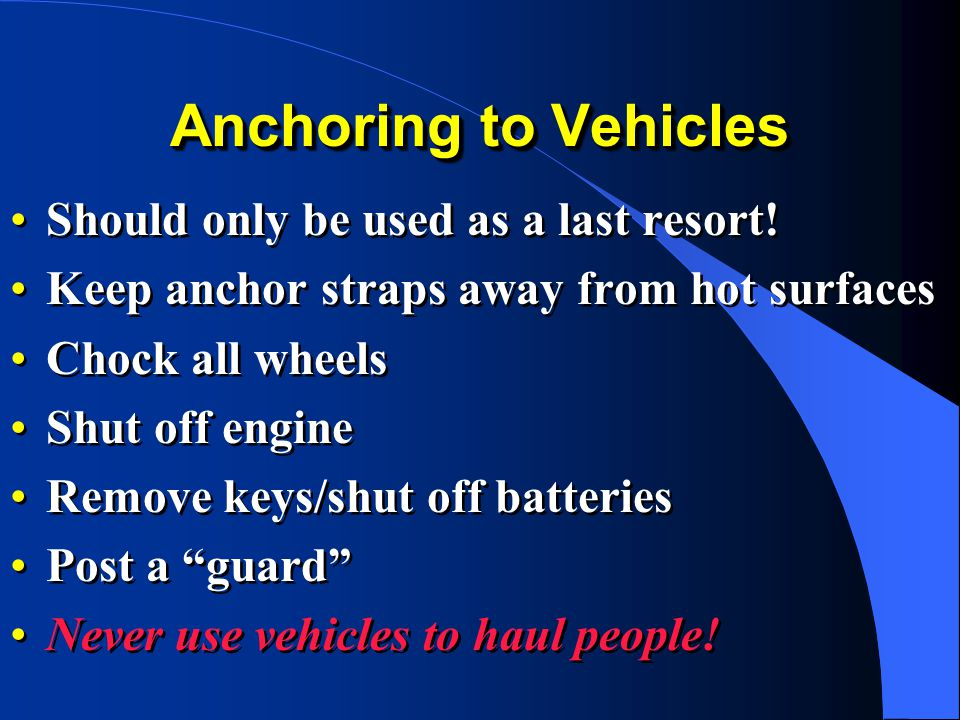 Anchoring to Vehicles Should only be used as a last resort!