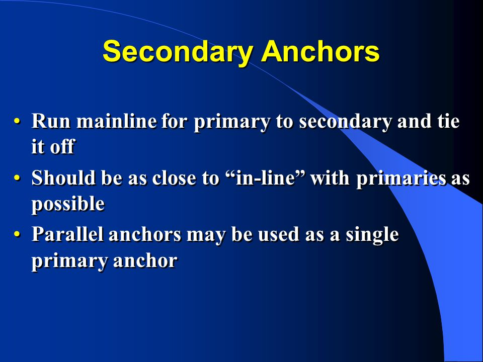Secondary Anchors Run mainline for primary to secondary and tie it off