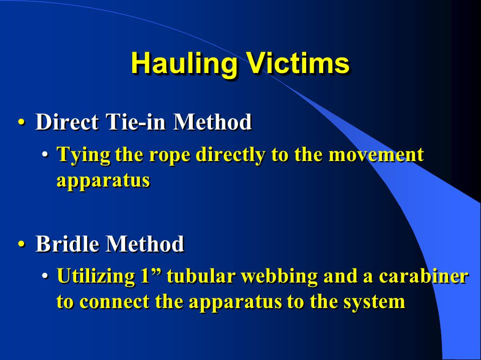 Hauling Victims Direct Tie-in Method Bridle Method