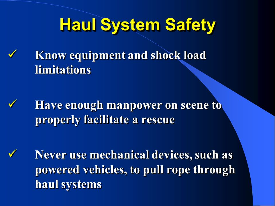 Haul System Safety Know equipment and shock load limitations
