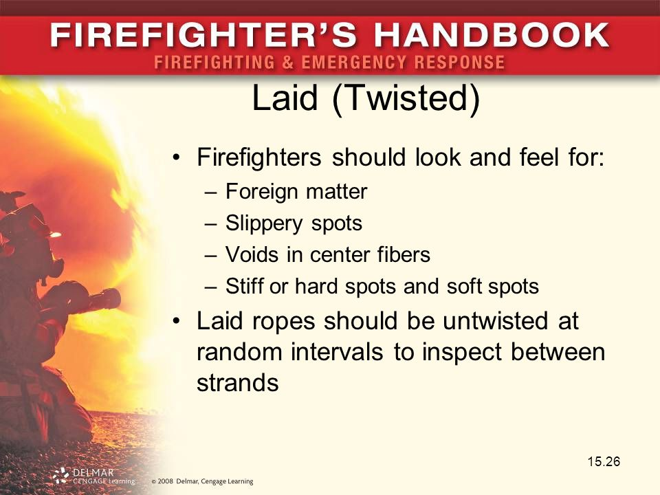 Laid (Twisted) Firefighters should look and feel for: