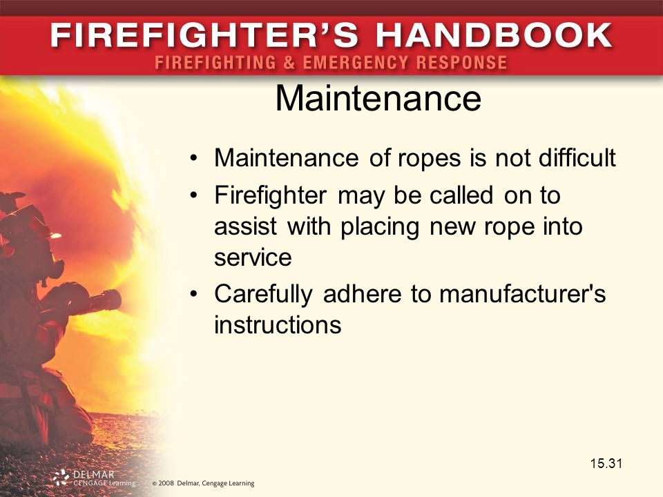Maintenance Maintenance of ropes is not difficult