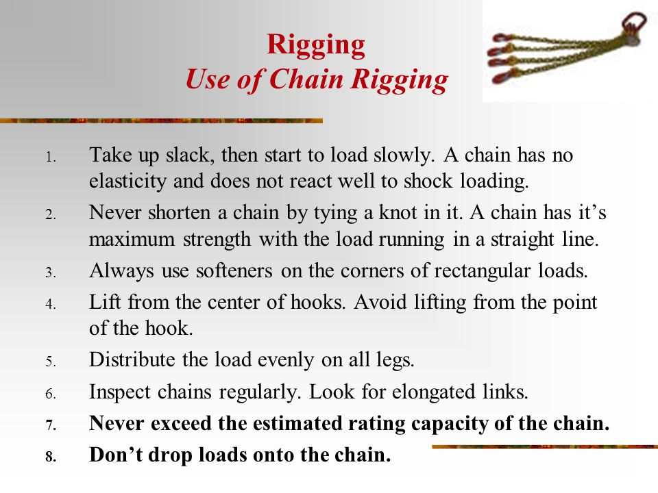 Rigging Use of Chain Rigging