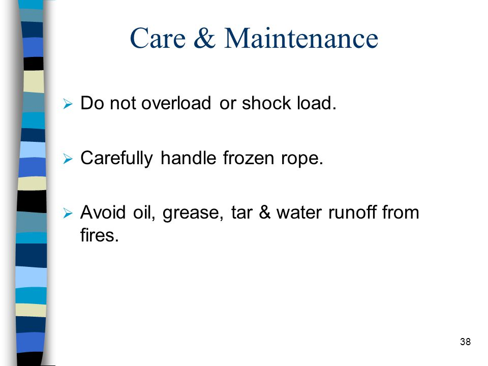 Care & Maintenance Do not overload or shock load.