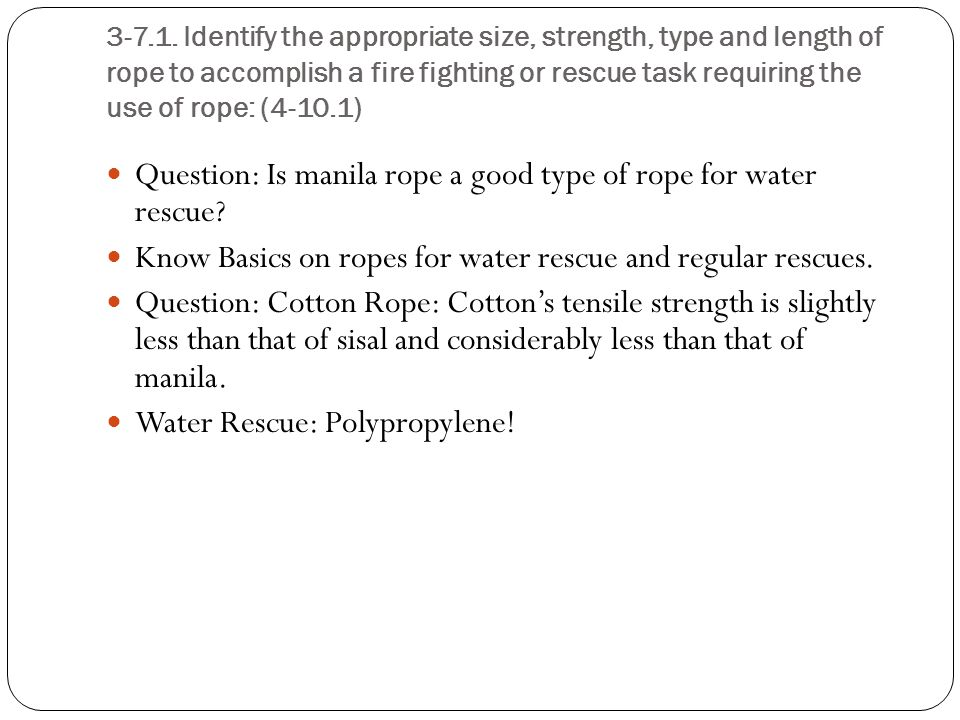 Question: Is manila rope a good type of rope for water rescue