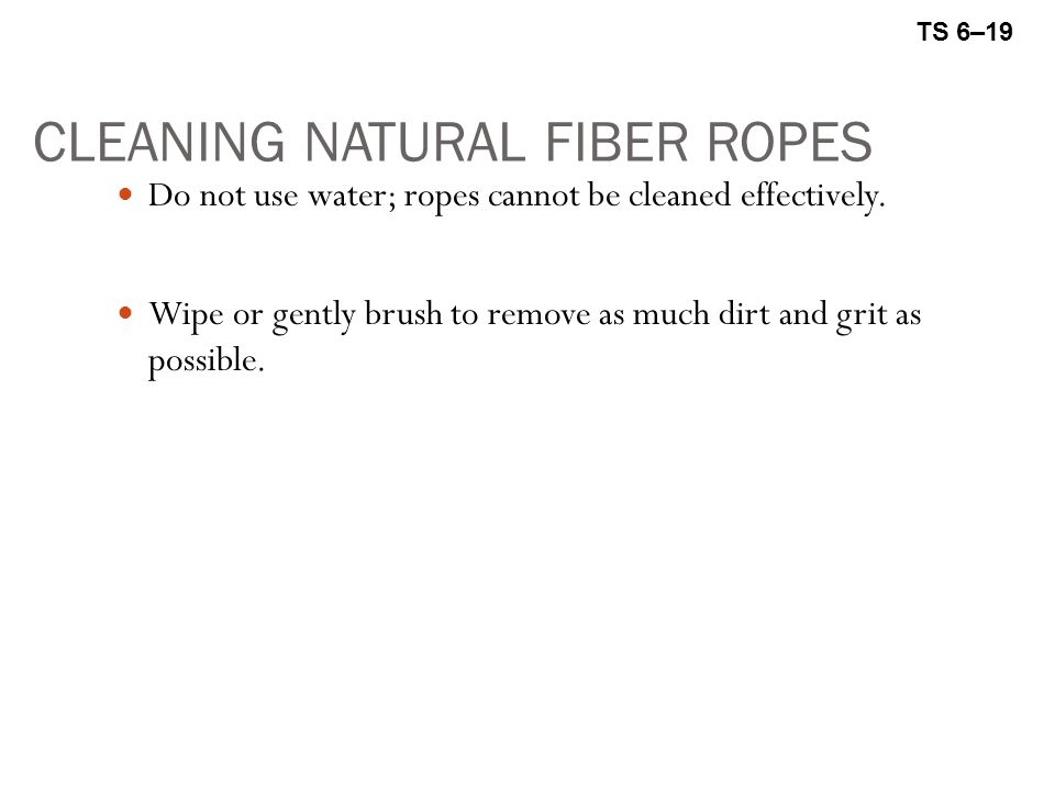 CLEANING NATURAL FIBER ROPES