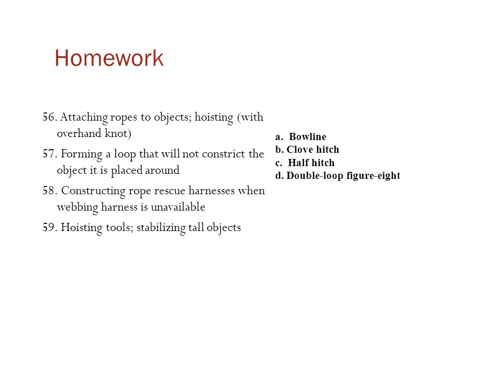 Homework 56. Attaching ropes to objects; hoisting (with overhand knot)