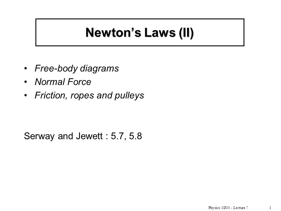 Newton's Laws (II) Free-body diagrams Normal Force