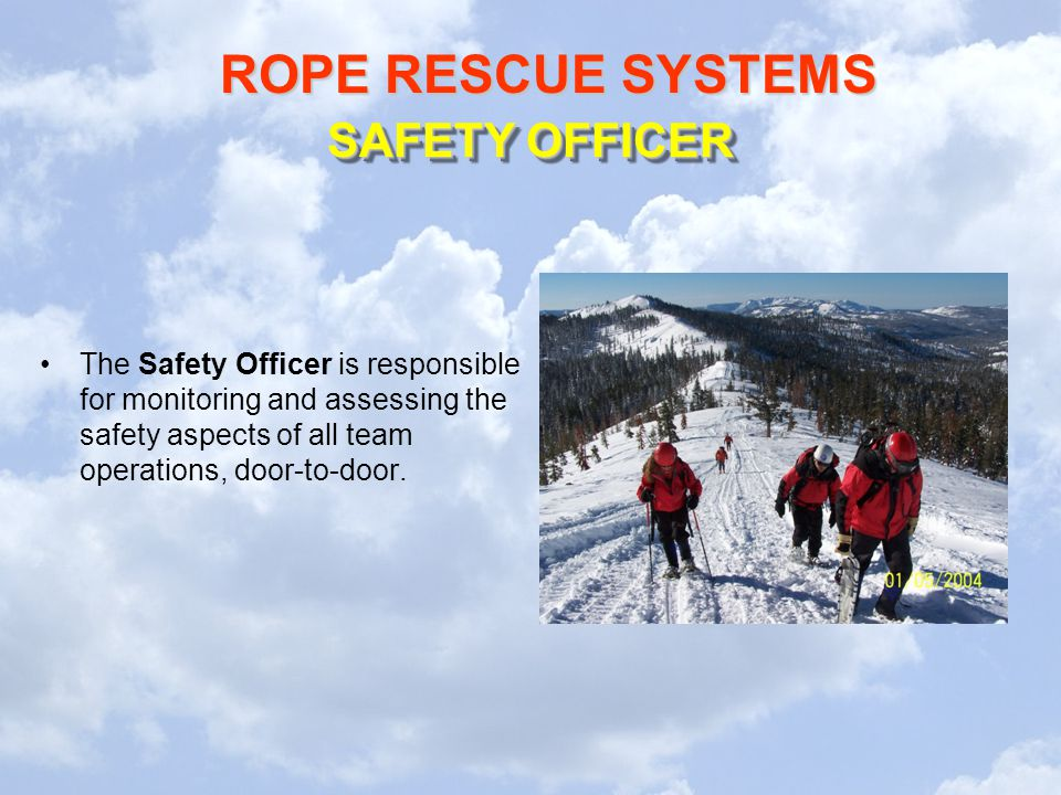 SAFETY OFFICER The Safety Officer is responsible for monitoring and assessing the safety aspects of all team operations, door-to-door.