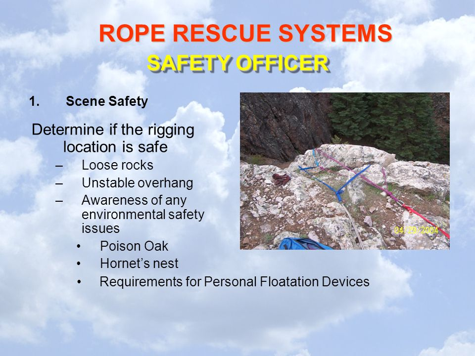 SAFETY OFFICER Determine if the rigging location is safe Scene Safety