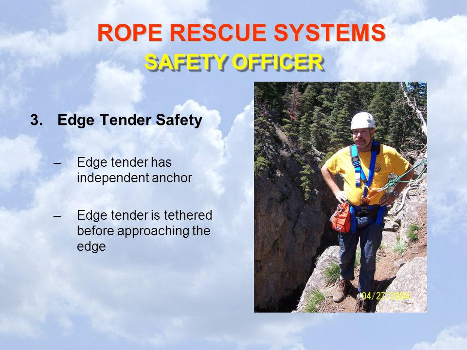 SAFETY OFFICER Edge Tender Safety Edge tender has independent anchor