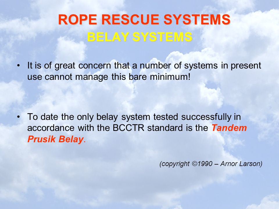 BELAY SYSTEMS It is of great concern that a number of systems in present use cannot manage this bare minimum!
