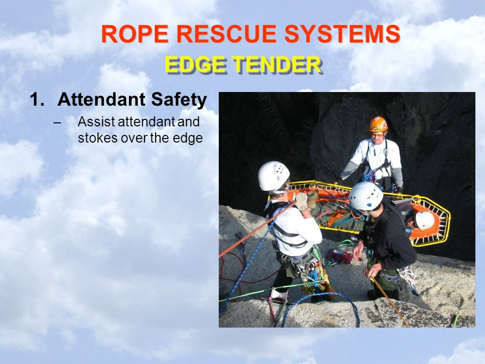 EDGE TENDER Attendant Safety Assist attendant and stokes over the edge