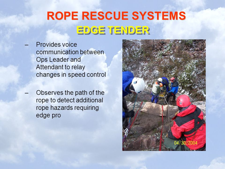 EDGE TENDER Provides voice communication between Ops Leader and Attendant to relay changes in speed control.
