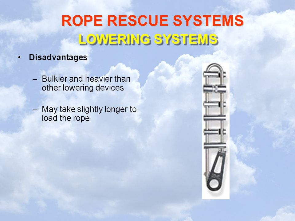 LOWERING SYSTEMS Disadvantages