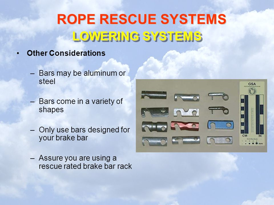 LOWERING SYSTEMS Other Considerations Bars may be aluminum or steel