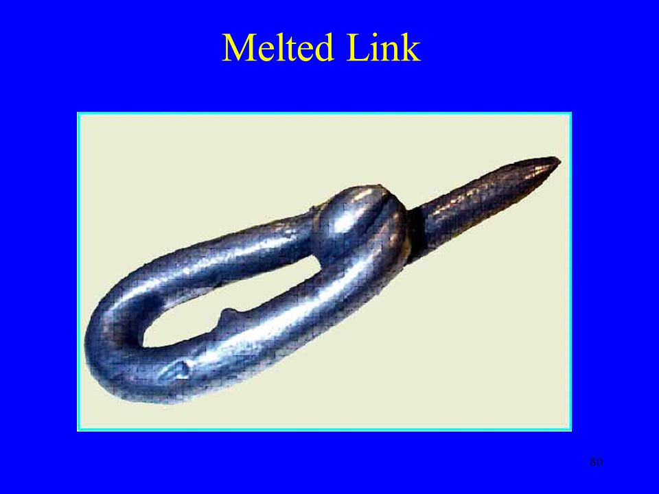 Melted Link OSHA std limits how much heat you can expose allow chain