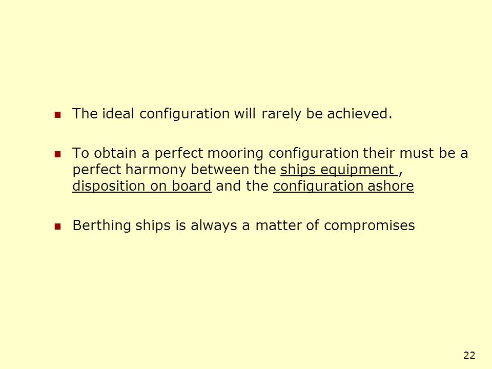 The ideal configuration will rarely be achieved.