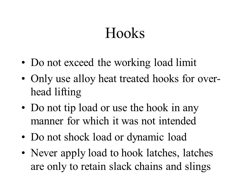 Hooks Do not exceed the working load limit