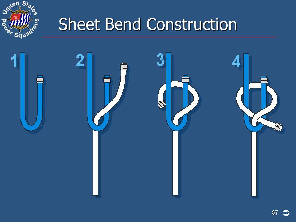 Sheet Bend Construction