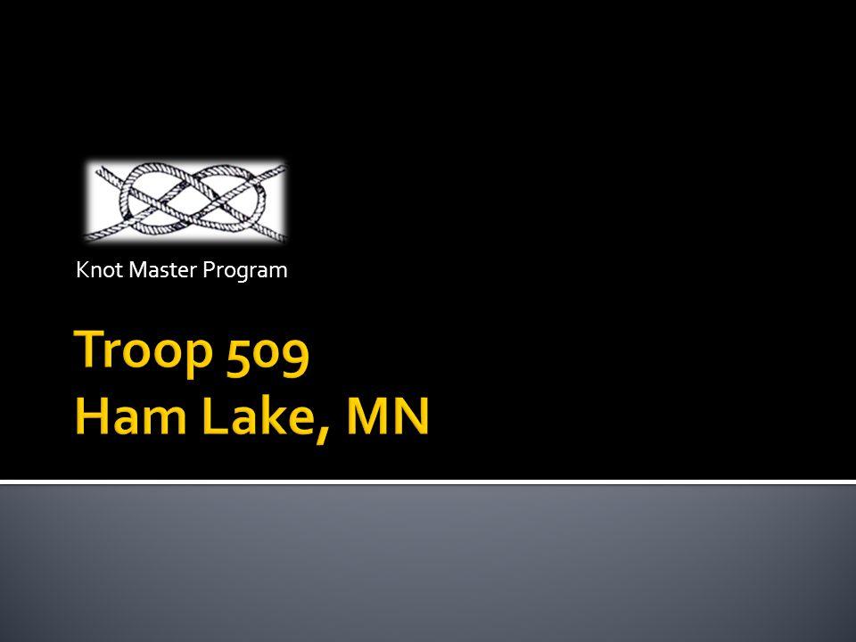 Knot Master Program Troop 509 Ham Lake, MN