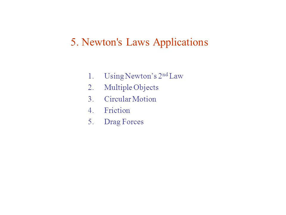 5. Newton s Laws Applications