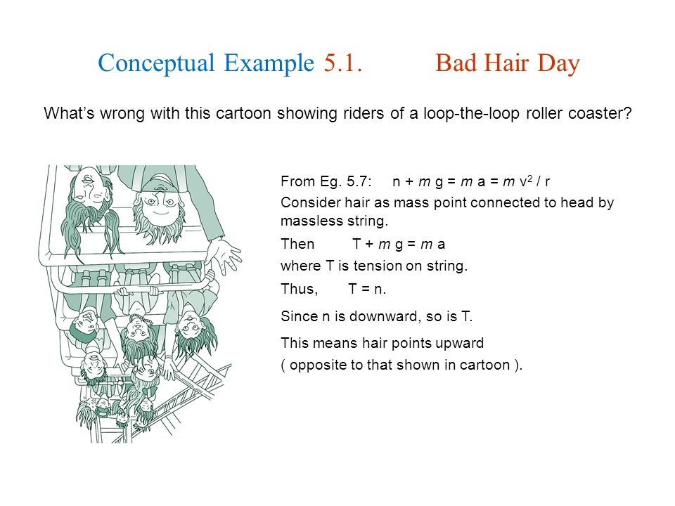 Conceptual Example 5.1. Bad Hair Day