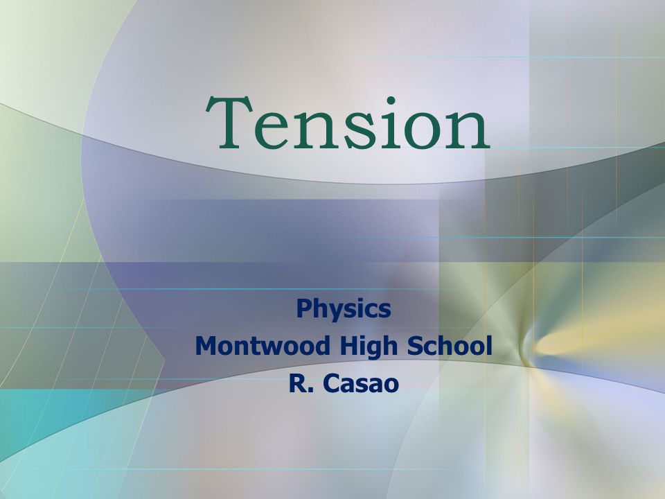 Physics Montwood High School R. Casao