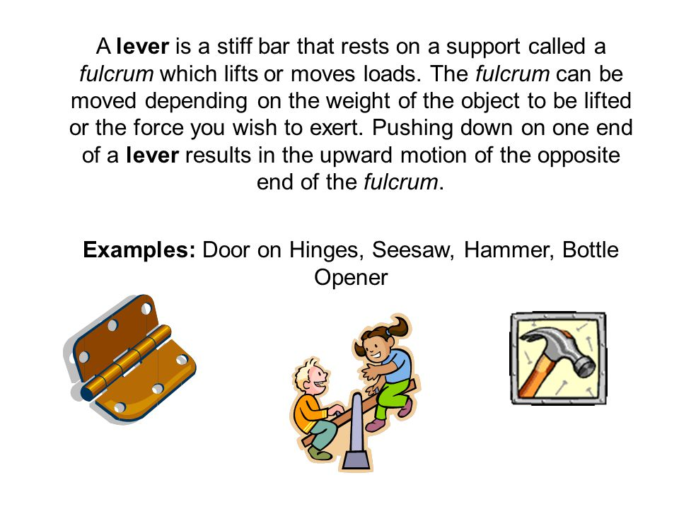 Examples: Door on Hinges, Seesaw, Hammer, Bottle Opener