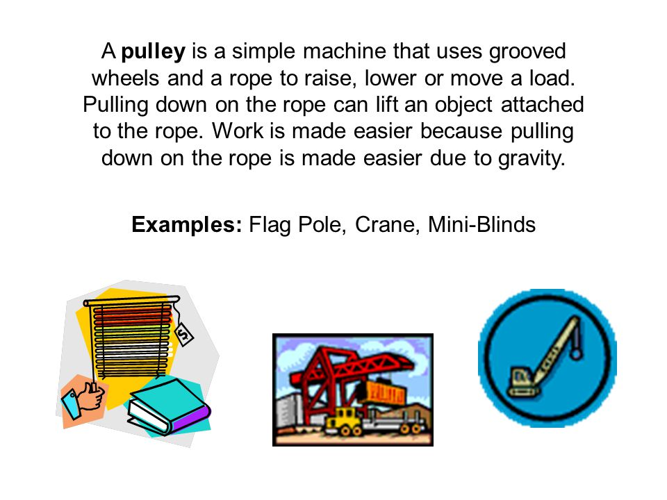 Examples: Flag Pole, Crane, Mini-Blinds
