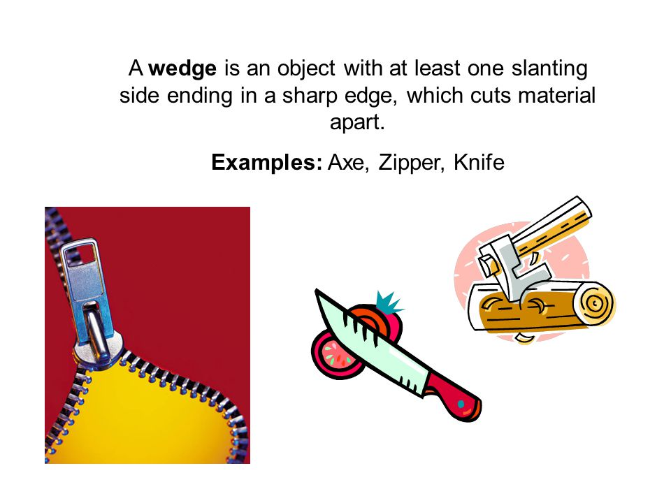 Examples: Axe, Zipper, Knife