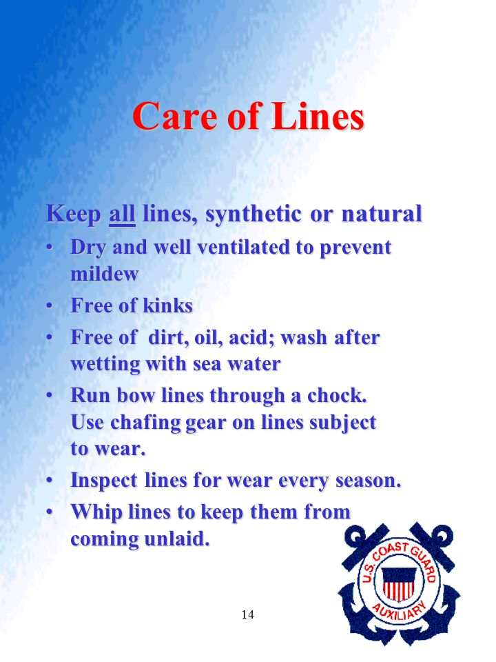 Care of Lines Keep all lines, synthetic or natural