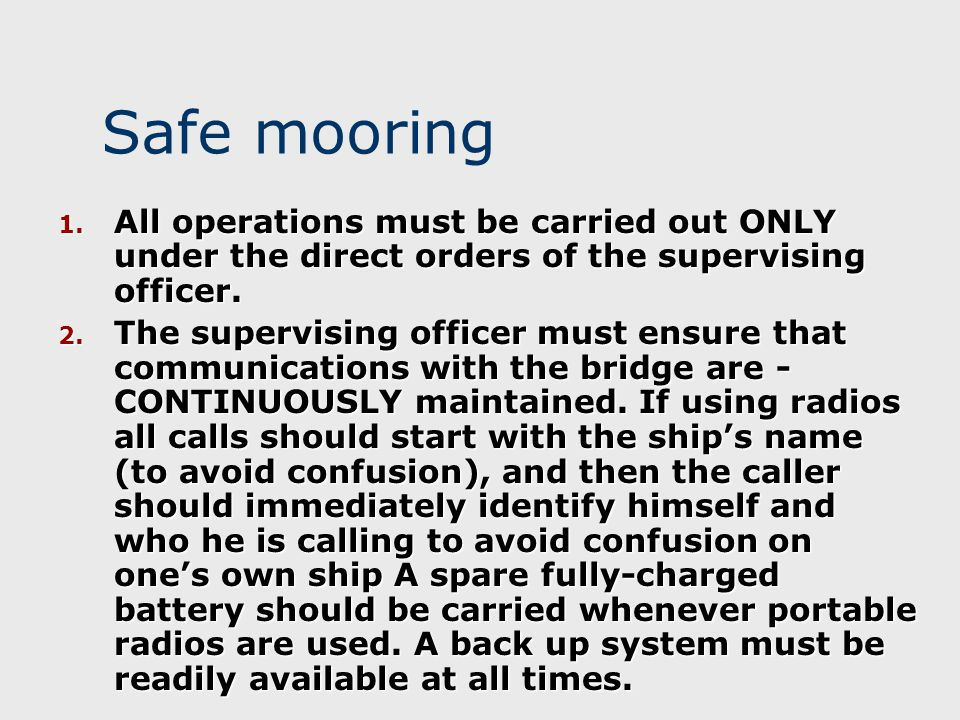 Safe mooring All operations must be carried out ONLY under the direct orders of the supervising officer.