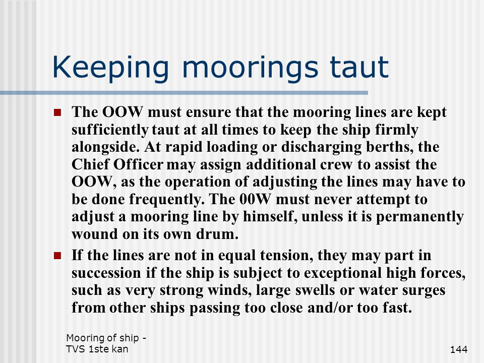Keeping moorings taut