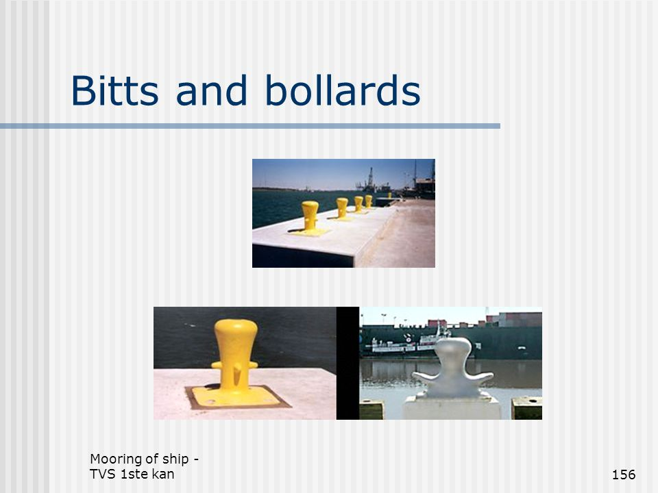 Bitts and bollards Mooring of ship - TVS 1ste kan