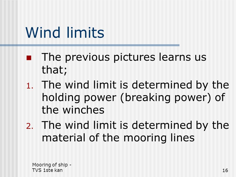 Wind limits The previous pictures learns us that;