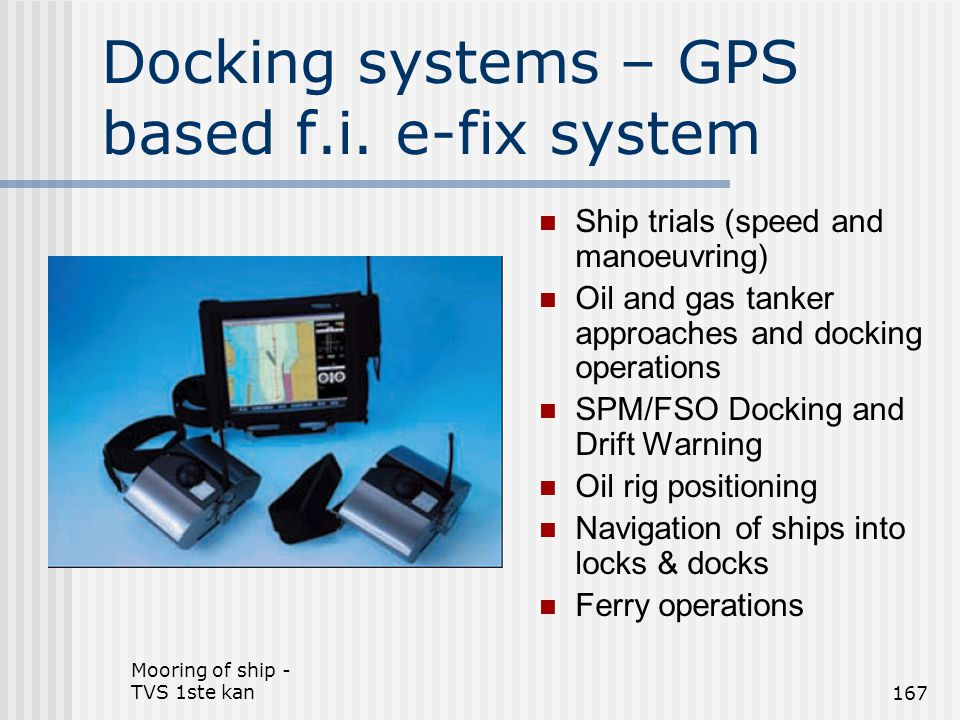 Docking systems – GPS based f.i. e-fix system