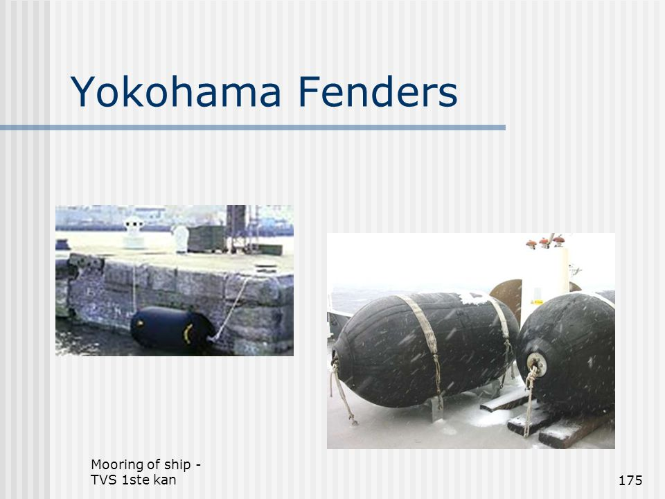 Yokohama Fenders Mooring of ship - TVS 1ste kan