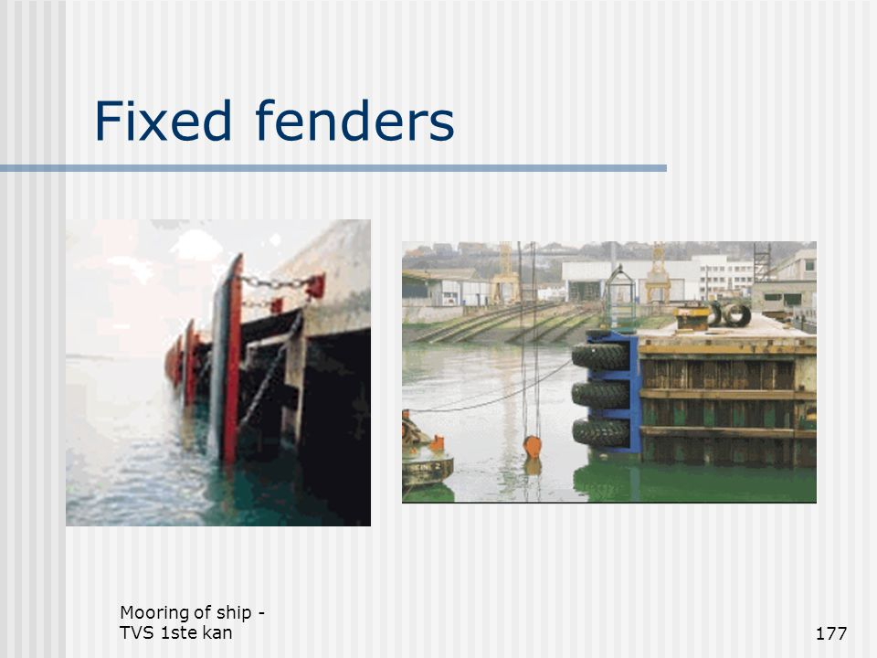 Fixed fenders Mooring of ship - TVS 1ste kan