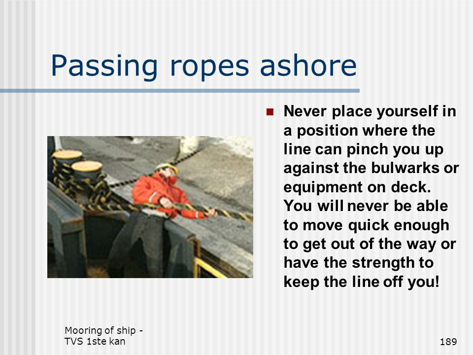 Passing ropes ashore
