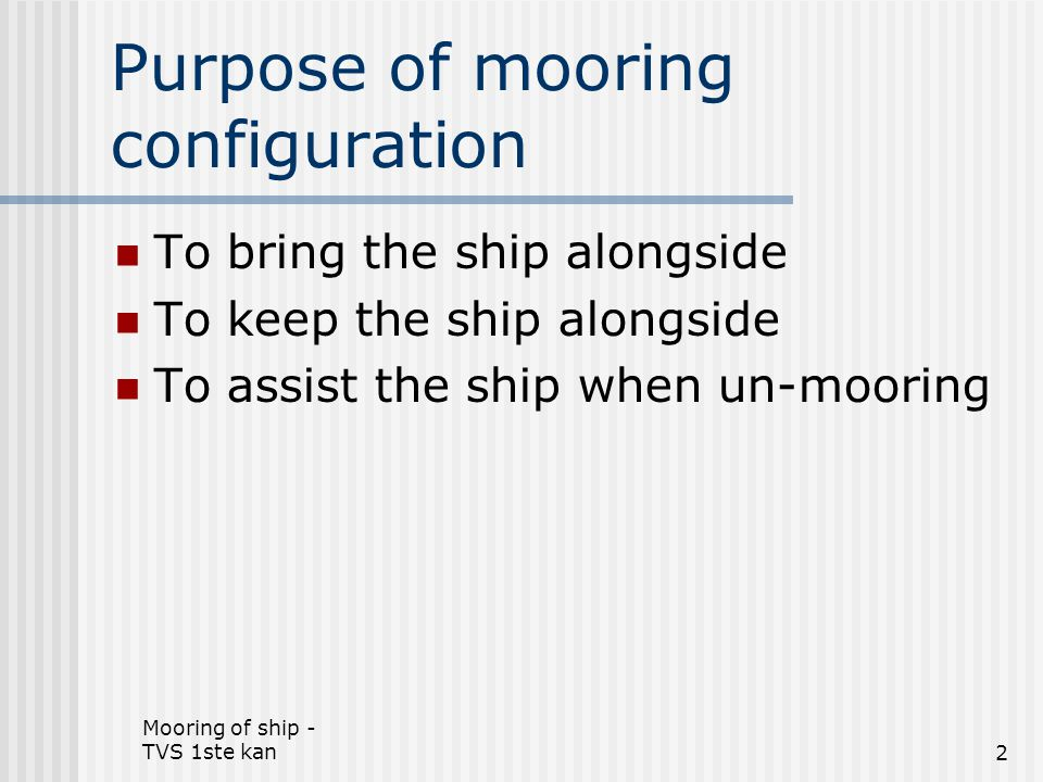 Purpose of mooring configuration