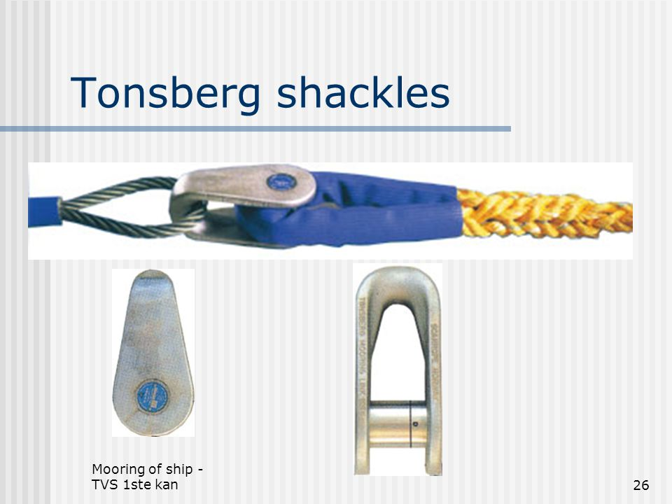 Tonsberg shackles Mooring of ship - TVS 1ste kan