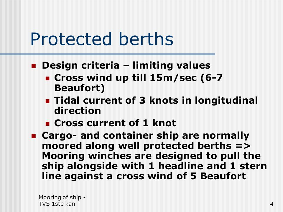 Protected berths Design criteria – limiting values