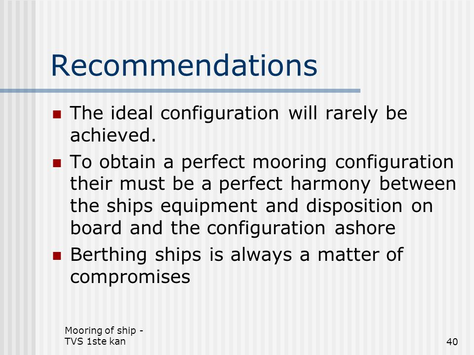Recommendations The ideal configuration will rarely be achieved.