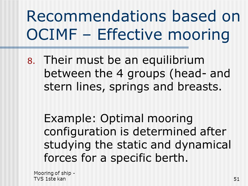 Recommendations based on OCIMF – Effective mooring
