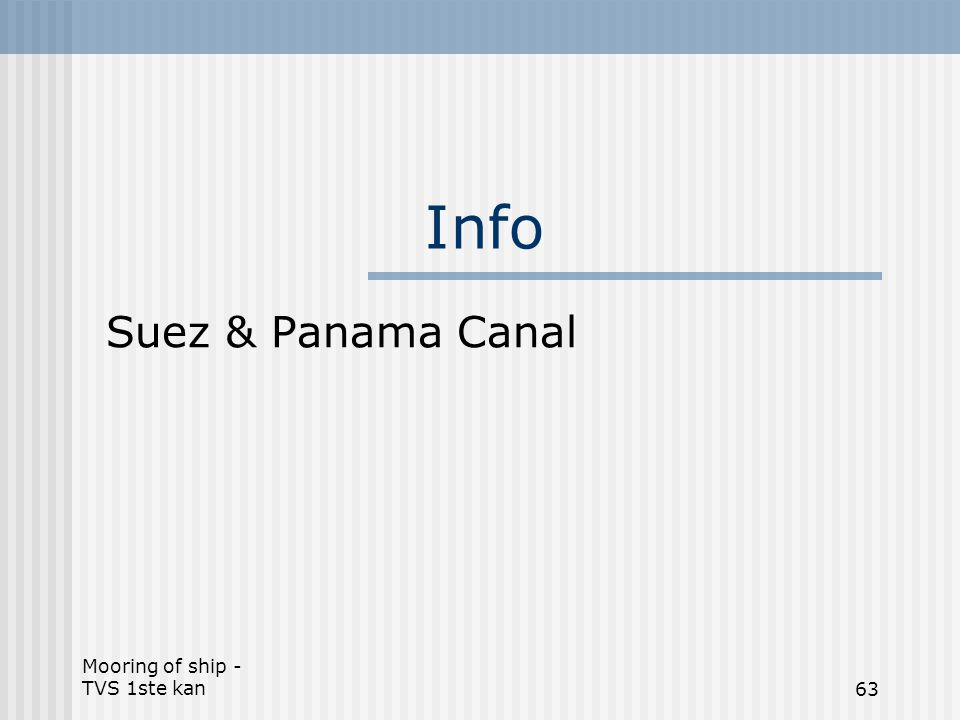 Info Suez & Panama Canal Mooring of ship - TVS 1ste kan