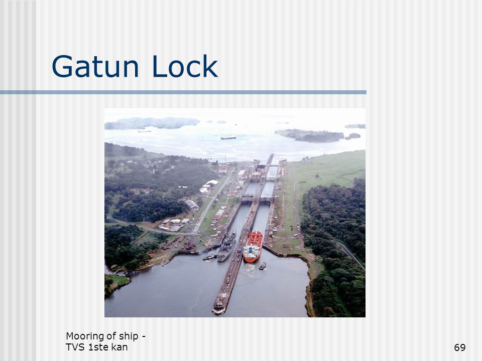 Gatun Lock Mooring of ship - TVS 1ste kan