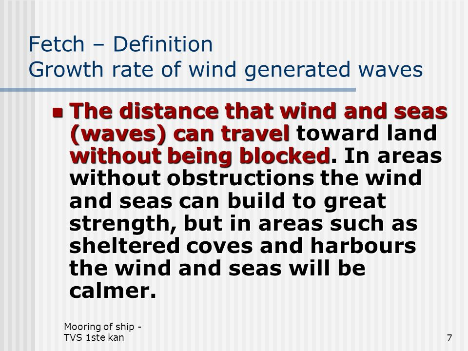 Fetch – Definition Growth rate of wind generated waves